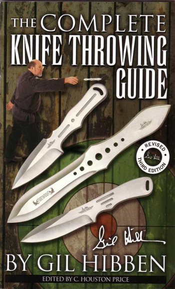 Complete Knife Throwing Guide by Gil Hibben